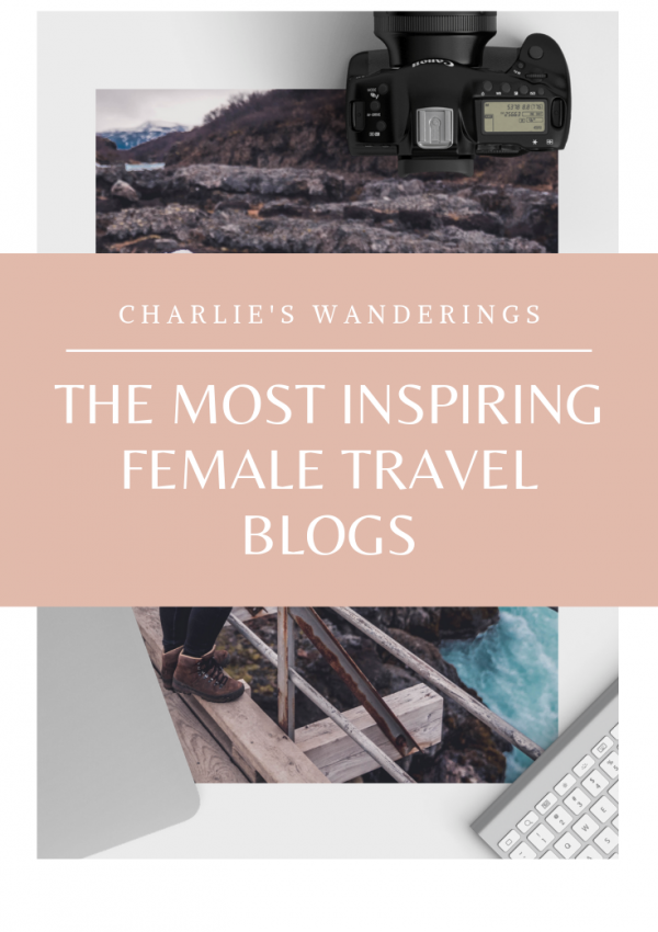 The most inspiring female travel blogs