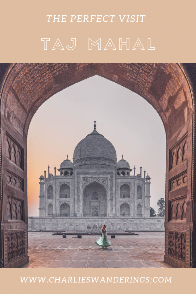 The perfect visit of the Taj Mahal