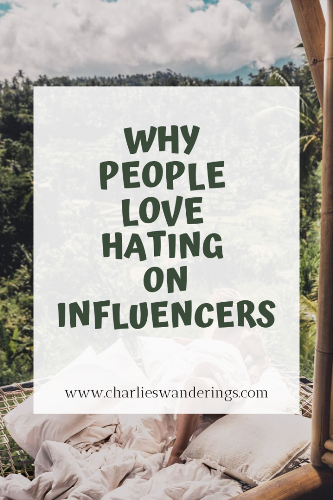 Why people love to hate on Influencers.