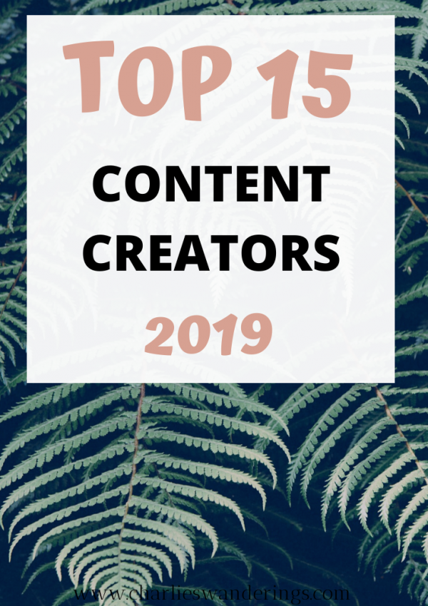 My Top 15 Content Creators of 2019