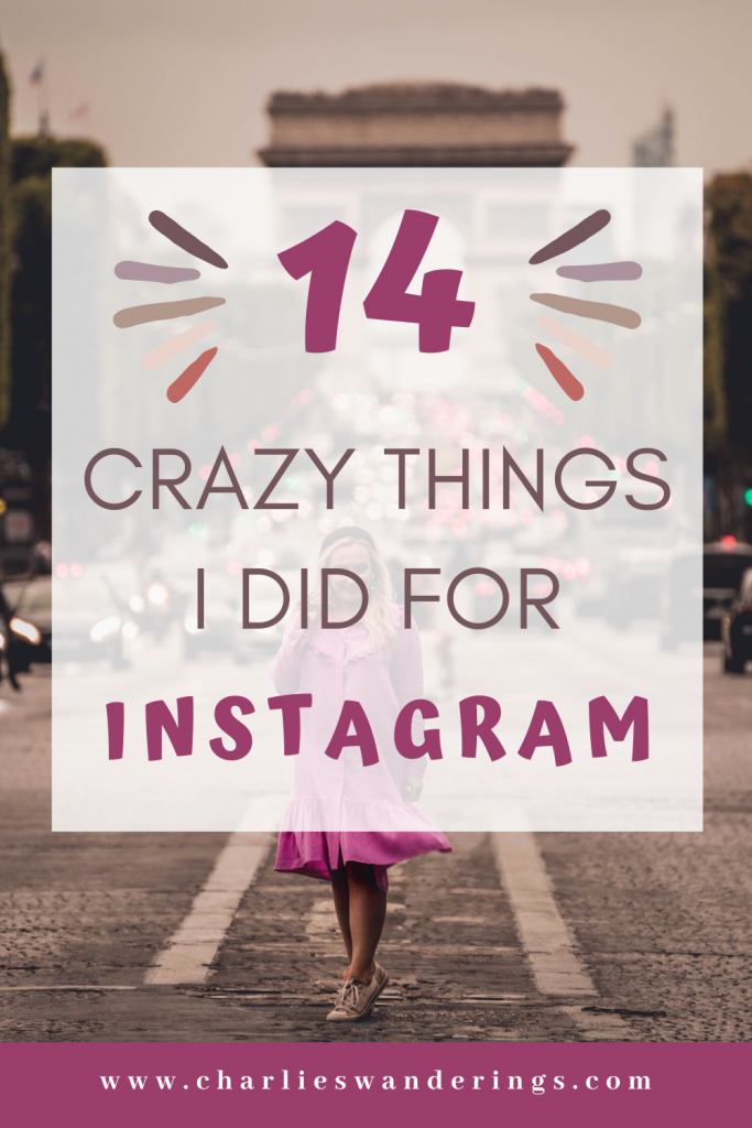 14 Crazy Things I did for an Instagram Photo